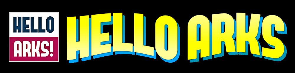 HELLO ARKS